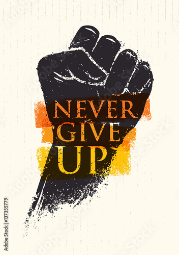 Never Give Up Motivation Poster Concept Fotobehang