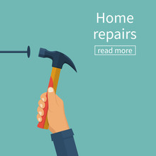 Home Repairs Concept. Vector Illustration Flat Design. Isolated On Background. Man Hammers A Nail Into A Wall. Renovation House. Template Construction Work. Holding A Hammer In Hand.