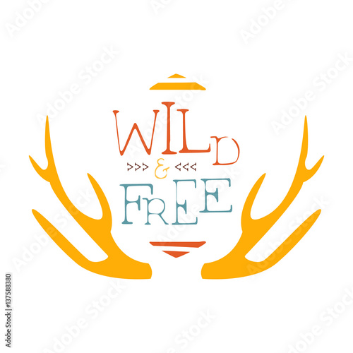 Fényképezés  Wild And Free Slogan Ethnic Boho Style Element, Hipster Fashion Design Template