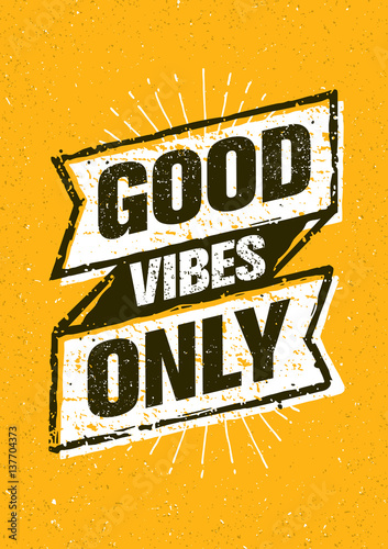 Foto auf Gartenposter Positive Typography Good Vibes Only Inspiring Creative Motivation Quote. Vector Typography Banner Design Concept On Stained Background