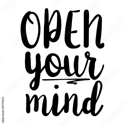 Open Your Mind Inspiration Quotes Lettering Calligraphy Graphic