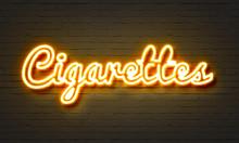 Cigarettes Neon Sign On Brick ...