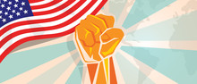 USA United States Of America Fight And Protest Independence Struggle Rebellion Show Symbolic Strength With Hand Fist Illustration And Flag