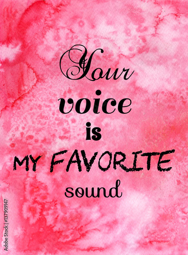 Your voice is my favorite sound Wallpaper Mural