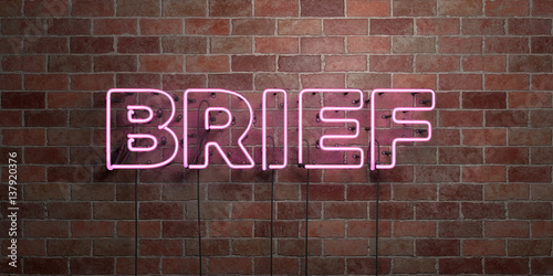 Fotografía  BRIEF - fluorescent Neon tube Sign on brickwork - Front view - 3D rendered royalty free stock picture