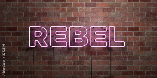 REBEL - fluorescent Neon tube Sign on brickwork - Front view - 3D rendered royalty free stock picture. Can be used for online banner ads and direct mailers..