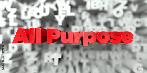 All Purpose -  Red text on typography background - 3D rendered royalty free stock image Wallpaper Mural