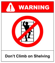 Do Not Climb On Shelving Sign....