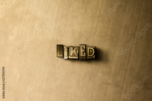 Fotografie, Obraz  LIKED - close-up of grungy vintage typeset word on metal backdrop