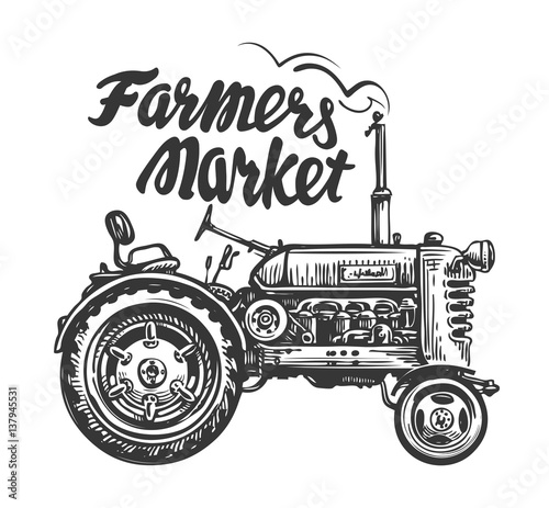 Vintage agricultural tractor, sketch. Farmers market, lettering. Hand drawn vector illustration Wall mural