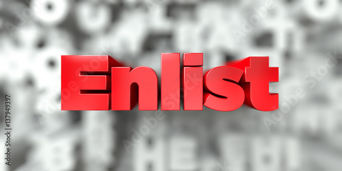 Poster Enlist -  Red text on typography background - 3D rendered royalty free stock image
