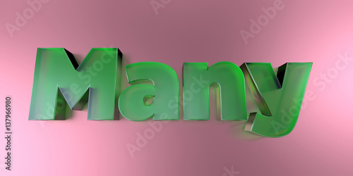 Fotografie, Obraz  Many - colorful glass text on vibrant background - 3D rendered royalty free stock image