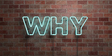 WHY - Fluorescent Neon Tube Sign On Brickwork - Front View - 3D Rendered Royalty Free Stock Picture. Can Be Used For Online Banner Ads And Direct Mailers..