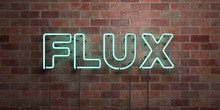FLUX - Fluorescent Neon Tube Sign On Brickwork - Front View - 3D Rendered Royalty Free Stock Picture. Can Be Used For Online Banner Ads And Direct Mailers..
