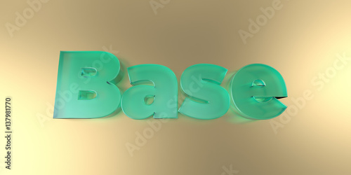 Fotografie, Obraz  Base - colorful glass text on vibrant background - 3D rendered royalty free stock image