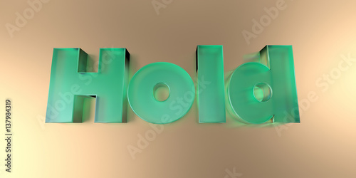 Fotografie, Obraz  Hold - colorful glass text on vibrant background - 3D rendered royalty free stock image