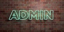 ADMIN - Fluorescent Neon Tube Sign On Brickwork - Front View - 3D Rendered Royalty Free Stock Picture. Can Be Used For Online Banner Ads And Direct Mailers..