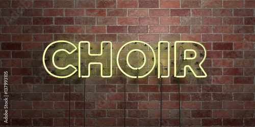 CHOIR - fluorescent Neon tube Sign on brickwork - Front view - 3D rendered royalty free stock picture Wallpaper Mural