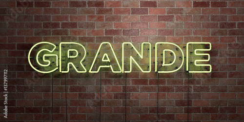 Fotografie, Obraz  GRANDE - fluorescent Neon tube Sign on brickwork - Front view - 3D rendered royalty free stock picture