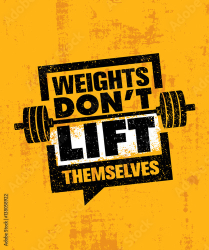 Fotografie, Obraz  Weights Don't Lift Themselves