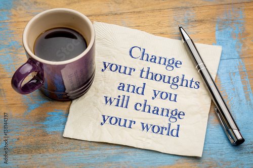 Obraz Change your thoughts and world - fototapety do salonu