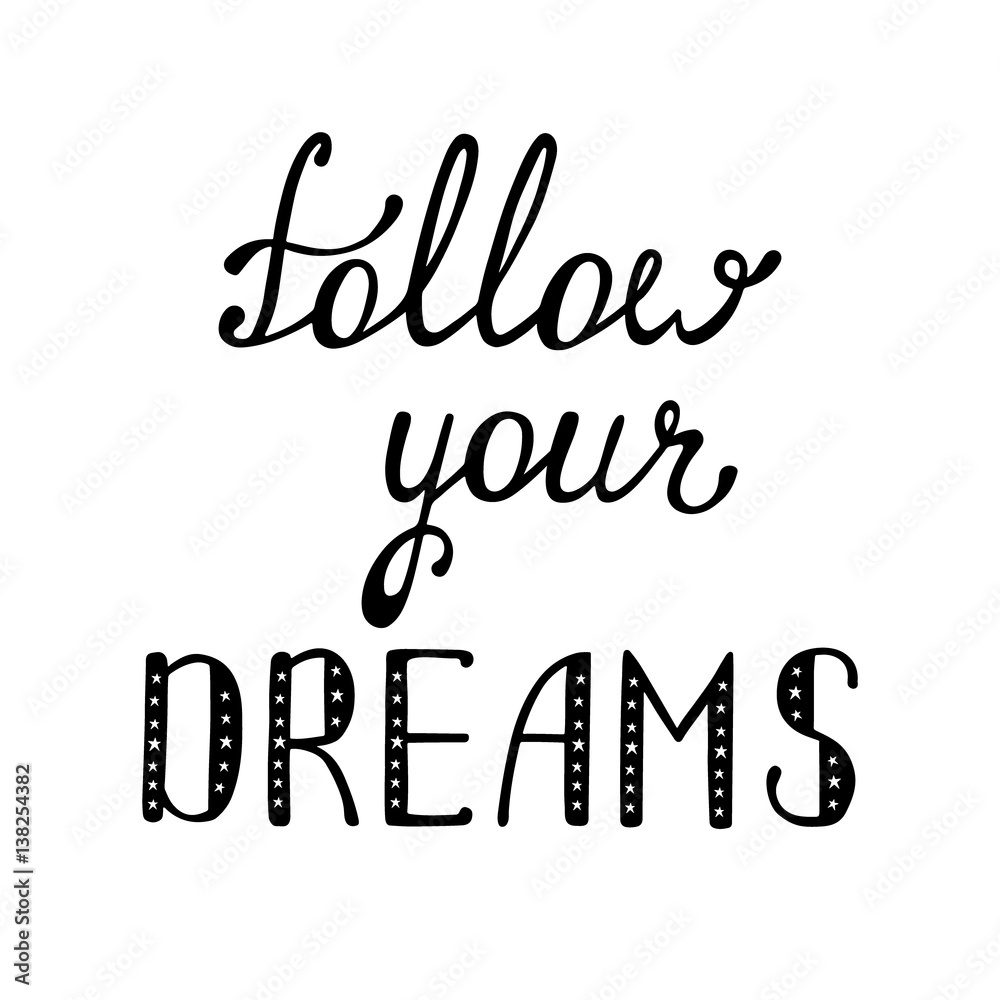 Follow your dreams. Inspirational quote about happy. Poster   Sold ...