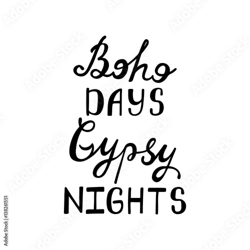Boho days, gipsy nights. Inspirational quote. Poster