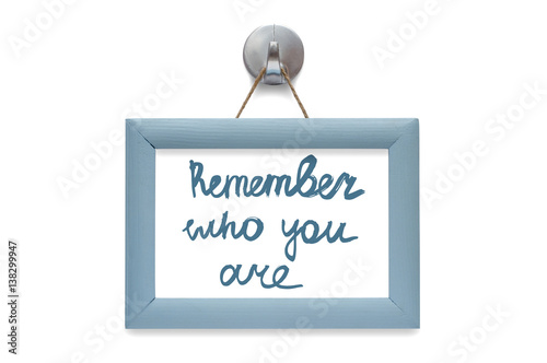 Remember Who You Are Modern Calligraphy Motivational Quote Blue
