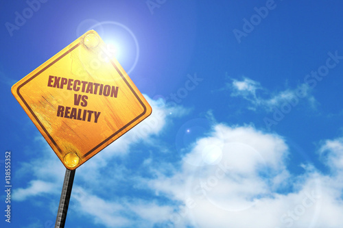 expectation versus reality, 3D rendering, traffic sign Poster Mural XXL