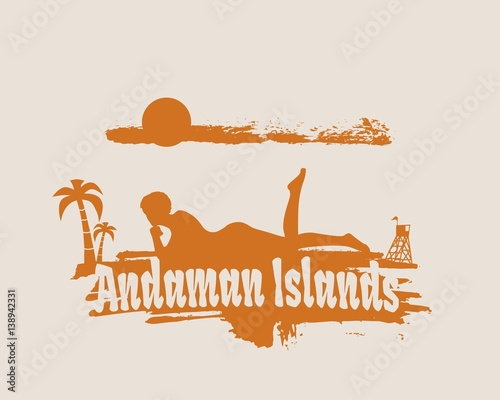 Poster de jardin Chambre bébé Young woman sunbathing on a beach. Silhouette of the relaxing girl on a grunge brush stroke. Vector illustration. Palm and lifeguard tower on backdrop. Andaman Islands text