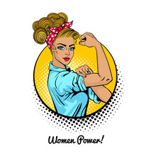 Women Power. Pop Art Sexy Strong Blonde Girl In A Circle On White Background. Classical American Symbol Of Female Power, Woman Rights, Protest, Feminism. Vector Illustration In Retro Comic Style.