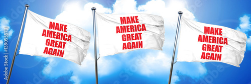 make america great again, 3D rendering, triple flags Poster