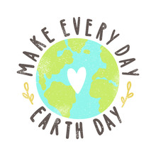 Make Every Day Earth Day. Motivational Poster. Vector Hand Drawn Illustration