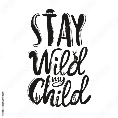 stay-wild-my-child-inspiujacy-napis-styl-dzieciecy