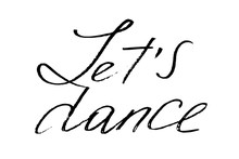 Let's Dance. Handwritten Text ...