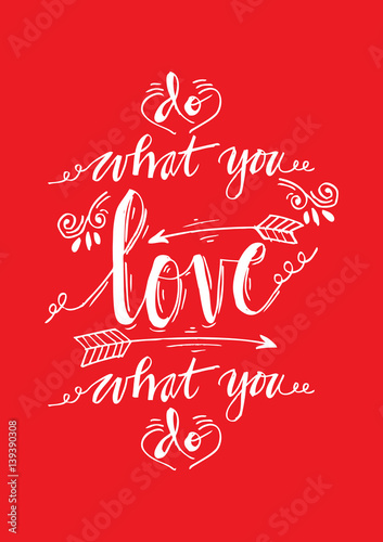 Do What You Love Love What You Do Inspirational Quote Buy This Magnificent Do What You Love Love What You Do Quote