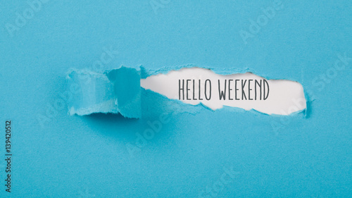 Obraz Hello Weekend message on Paper torn ripped opening - fototapety do salonu