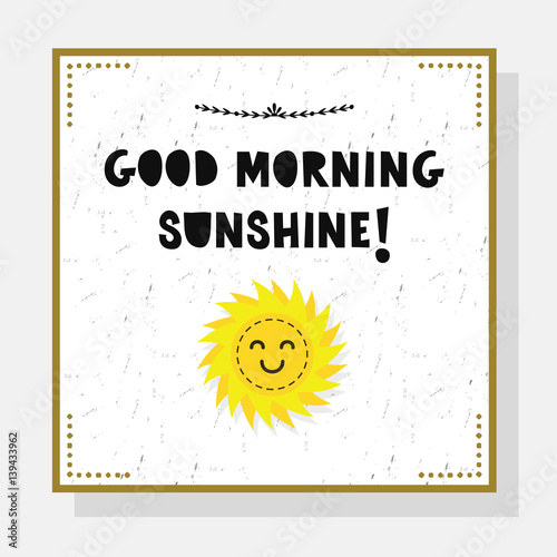 Cute Good Morning Sunshine greeting card with cutfont and