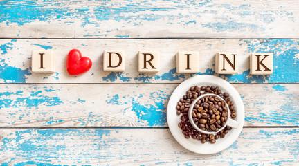 Fototapeta I love drink coffee. Food concept.