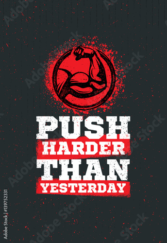 Obraz na plátně  Push Harder Than Yesterday Workout and Fitness Sport Motivation Quote