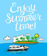 Enjoy summer time lettering poster. Background with cartoon yacht and relaxing girl