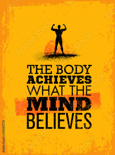 Photo  The Body Achieves What The Mind Believes