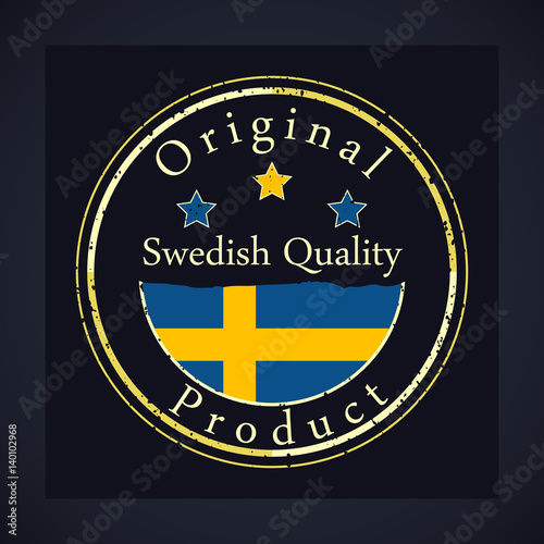 super popular 8e11c 7785b Gold grunge stamp with the text Swedish quality and original product. Label  contains Swedish flag
