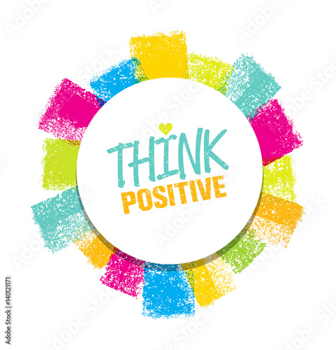 Photo  Think Positive. Rough Brush Stroke Design Element Concept