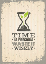 Time Is Precious. Waste It Wisely. Creative Motivation Quote. Vector Typography Poster Concept