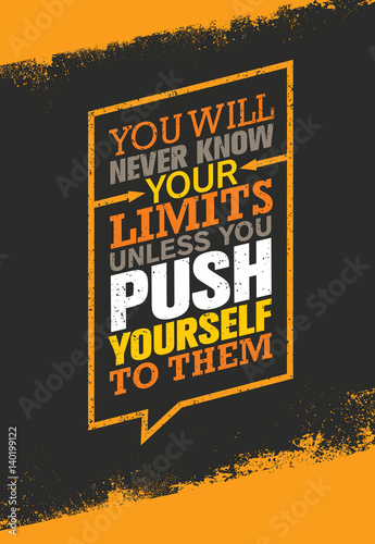 Photo  You Will Never Know Your Limits Unless You Push Yourself To Them