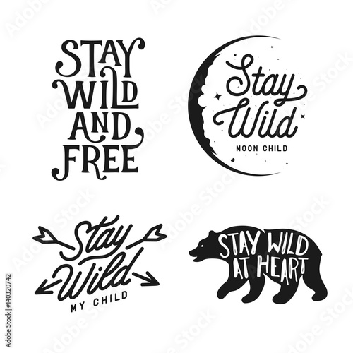 Photo sur Toile Positive Typography Stay wild typography set. Vector lettering vintage illustration.