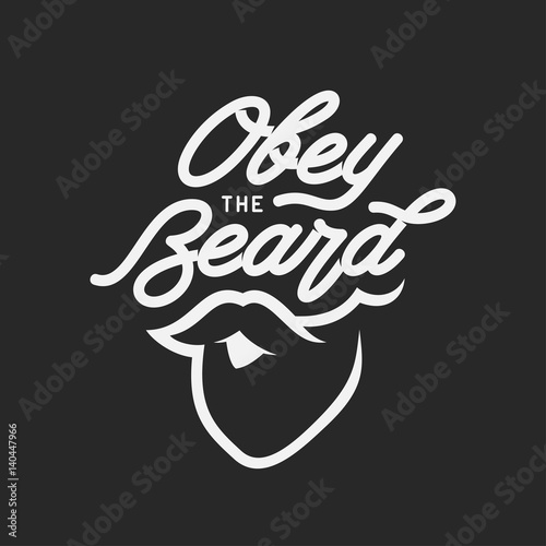 Obey the beard typography print. Vector vintage illustration. Poster