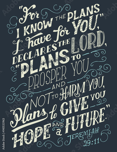 For i know the plans i have for you, declares the lord plans to prosper you and not to harm you, plans to give you hope and a future Wallpaper Mural