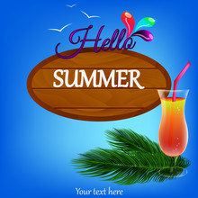 A Wooden Board Sign On A Blue Background With An Inscription - Hello Summer. Exotic Beach Cocktail With Straw On Green Palm Leaves. Vector Illustration.